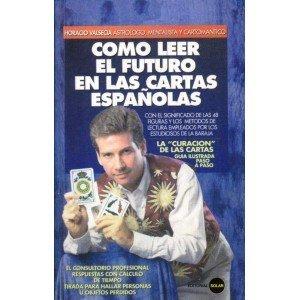 Como Leer El Futuro En Las Cartas: Valsecia, Horacio