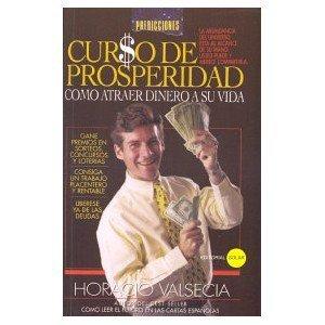 Curso de Prosperidad by Horacio Valsecia (Author): Valsecia, Horacio