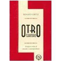 Otro Territorio: Ensayos Sobre El Mundo Contemporaneo: Renato Ortiz