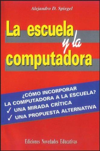 9789879191156: Escuela y la computadora, La