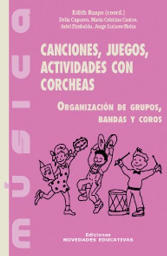 9789879191682: Canciones Juegos Actividades Con Corcheas