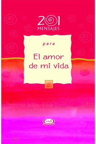 9789879201695: 201 Mensajes Para El Amor de Mi Vida (Spanish Edition)