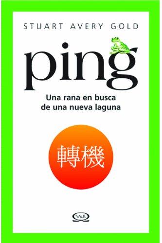 Ping: Una Rana en Busca de una Nueva Laguna (Spanish Edition): Gold, Stuart Avery