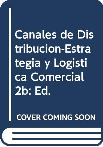 9789879205112: Canales de Distribucion-Estrategia y Logistica Comercial 2b: Ed. (Spanish Edition)