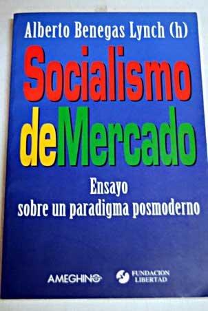 9789879216187: Socialismo de Mercado: Ensayo Sobre Un Paradigma Posmoderno (Spanish Edition)