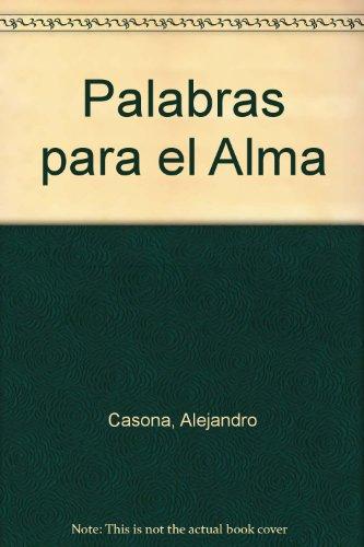 Palabras para el alma : las más bellas frases para compartir y celebrar la vida.: Acosta, ...