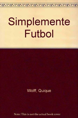 9789879216255: Simplemente Futbol