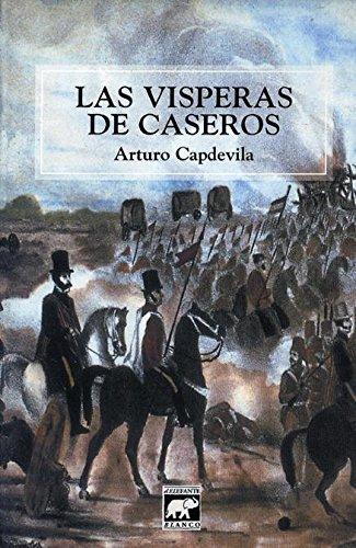 Las Visperas de Caseros (Spanish Edition): Capdevila, Arturo
