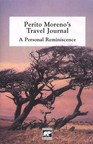 Perito Moreno's Travel Journal: A Personal Reminiscence (Spanish Edition): Barcelona, Victoria...