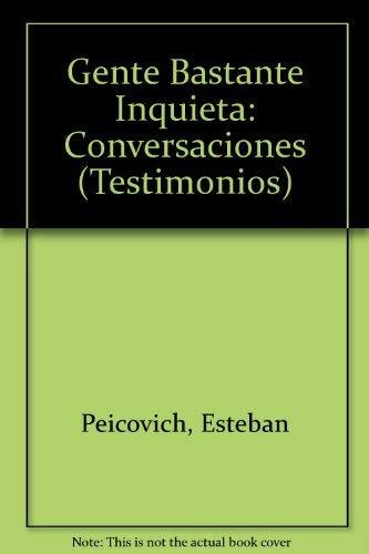 9789879243831: Gente Bastante Inquieta: Conversaciones (Testimonios / Simurg) (Spanish Edition)