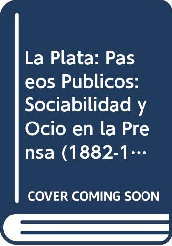 9789879248324: La Plata: Paseos Publicos: Sociabilidad y Ocio en la Prensa (1882-1900)