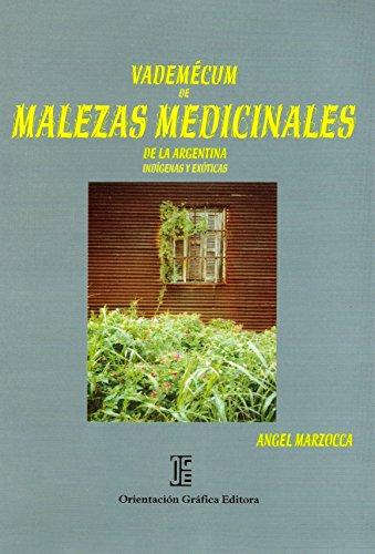 9789879260005: Vademecum de Malezas Medicinales de la Argentina: Indigenas y Exoticas (Spanish Edition)