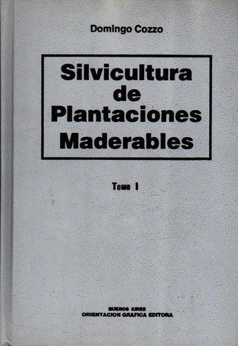 9789879260517: SILVICULTURA DE PLANTACIONES MADERABLES - 2 TOMOS (Spanish Edition)
