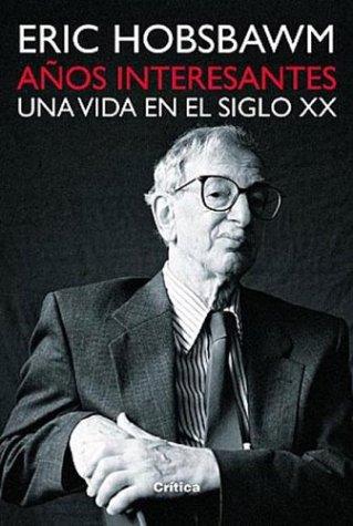9789879317136: Anos Interesantes: Una Vida en el Siglo XX (Spanish Edition)