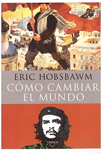 Como Cambiar El Mundo (9879317262) by Eric J. Hobsbawm