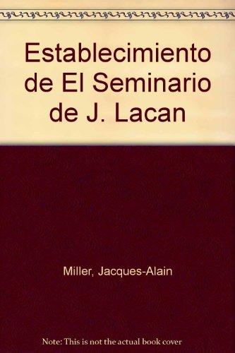 9789879318034: Establecimiento de El Seminario de J. Lacan (Spanish Edition)