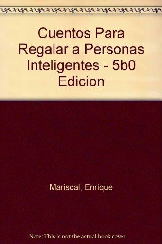 Cuentos Para Regalar a Personas Inteligentes -: Enrique Mariscal