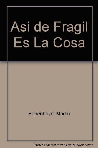 9789879334041: Asi de Fragil Es La Cosa (Spanish Edition)