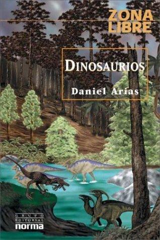 Dinosaurios (Zona Libre) (Spanish Edition): Rapoport, Mario; Arias,