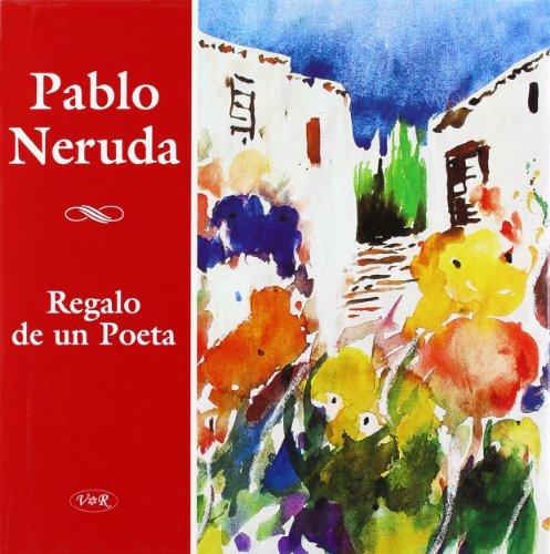 Regalo de un Poeta: Pablo Neruda