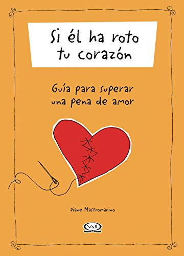 Si El Ha Roto Tu Corazon (Spanish Edition) (9879338391) by Diane Mastromarino