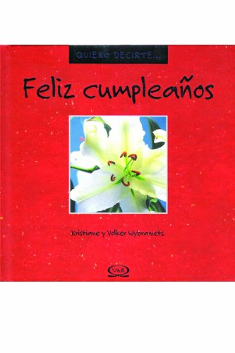 Feliz Cumpleanos (Quiero Decirte/ I Want to Tell You): Wybranietz, Kristiane; Wybranietz, ...