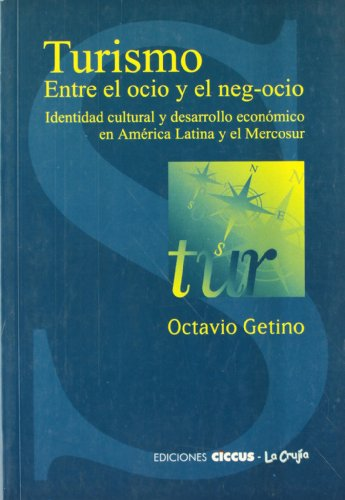 9789879355121: Turismo, entre el ocio y el negocio : identidad cultural para el desarrollo económico
