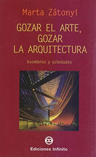 9789879393406: Gozar El Arte, Gozar La Arquitectura/enjoying the Art, Enjoying the Architecture (Spanish Edition)