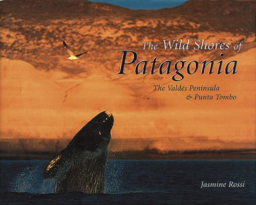 9789879395059: The Wild Shores of Patagonia: The Peninsula Valdes and Punta Tombo