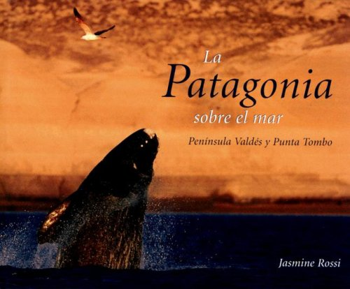 9789879395066: La Patagonia Sobre el Mar: Peninsula Valdes, Punta Tombo