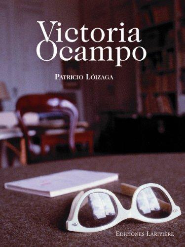 Victoria Ocampo (Spanish Edition): Patricio Loizaga