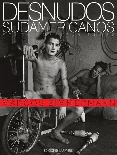 DESNUDOS SUDAMERICANOS / SOUTH AMERICAN NUDES.: Zimmerman, Marcos.