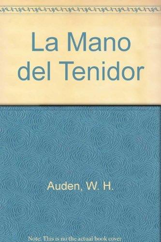 La Mano del Tenidor (Spanish Edition) (9879396189) by Auden, W. H.