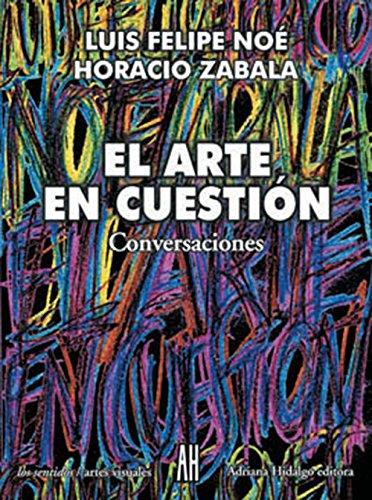 El arte en cuestion/ The Art in: Luis Felipe Noe