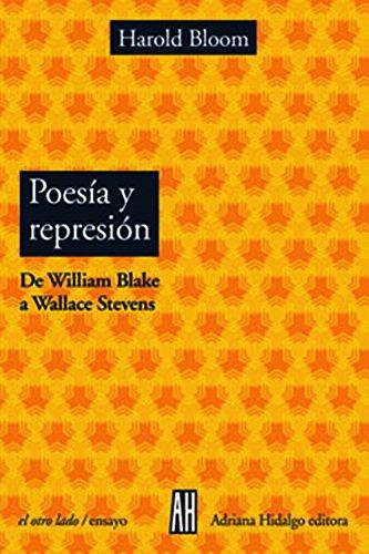 POESIA Y REPRESION: De William Blake a Wallace Stevens: HAROLD BLOOM