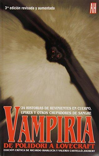 VAMPIRIA: DE POLIDORI A LOVECRAFT: Valeria Castello-Joubert, Ricardo Ibarlucia (eds.)