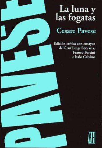 9789879396858: La Luna Y Las Fogatas/the Moon And the Bonfires: Edicion Critica (Narrativas) (Spanish Edition)