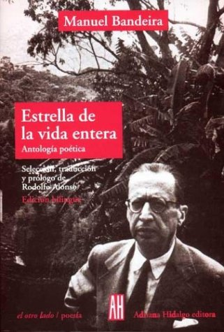 9789879396865: Estrella De La Vida Entera / Star of Whole Life: Antologia Poetica / Poetic Anthology (El Otro Lado/Poesia / the Other Side/ Poetry)