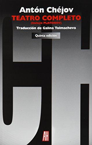 Teatro Completo / Complete Theatre (En Escena / In Scenes) (Spanish Edition) (9879396871) by Anton Pavlovich Chekhov