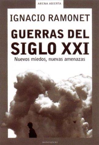 Las Guerras del Siglo XXI (Spanish Edition): Ramonet, IGnacio