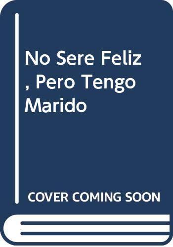 No Sere Feliz, Pero Tengo Marido (Spanish: Viviana Gomez Thorpe