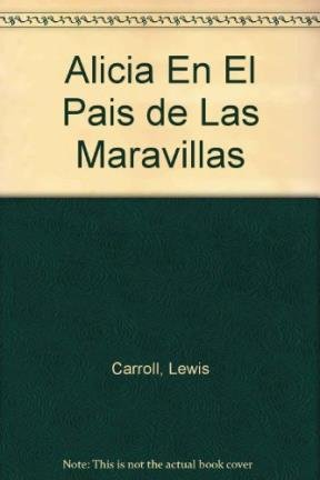 Alicia En El Pais de Las Maravillas (Spanish Edition) (9789879423042) by Lewis Carroll