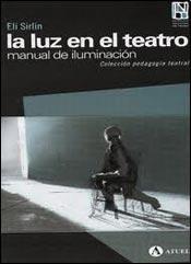 9789879433331: La luz en el teatro: manual de iluminacion