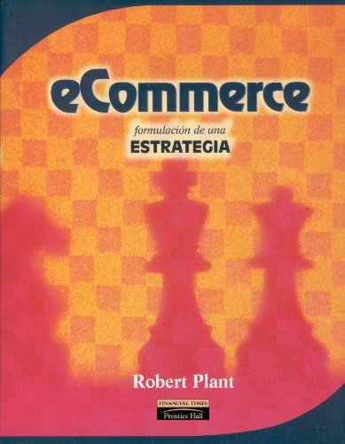 E-Commerce - Formulacion de Una Estrategia By: Robert Plant (Spanish Edition): Robert Plant