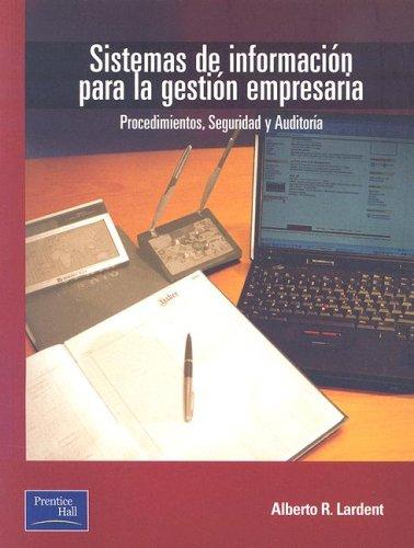 Sistemas de Informacion Para Gestion Empresaria: Procedimientos,: Lardent, Alberto