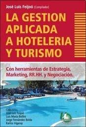 LA GESTION APLICADA A HOTELERIA Y TURISMO: FEIJOO, JOSE L.