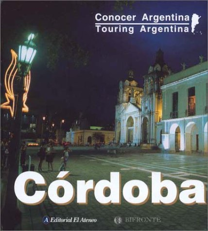 9789879471067: Touring Argentina - Cordoba (Conocer Argentina / Knowing Argentina) (Spanish Edition)
