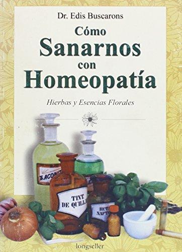9789879481004: Como Sanarnos Con Homeopatia (Spanish Edition)