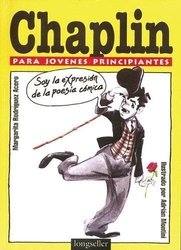 Chaplin para jovenes principiantes / Chaplin for: M. Rodriguez; Margarita