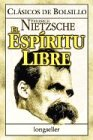 El Espiritu Libre / The Free Spirit (Classicos De Bolsillo / Pocket Classics) (Spanish Edition) (9879481496) by Friedrich Wilhelm Nietzsche